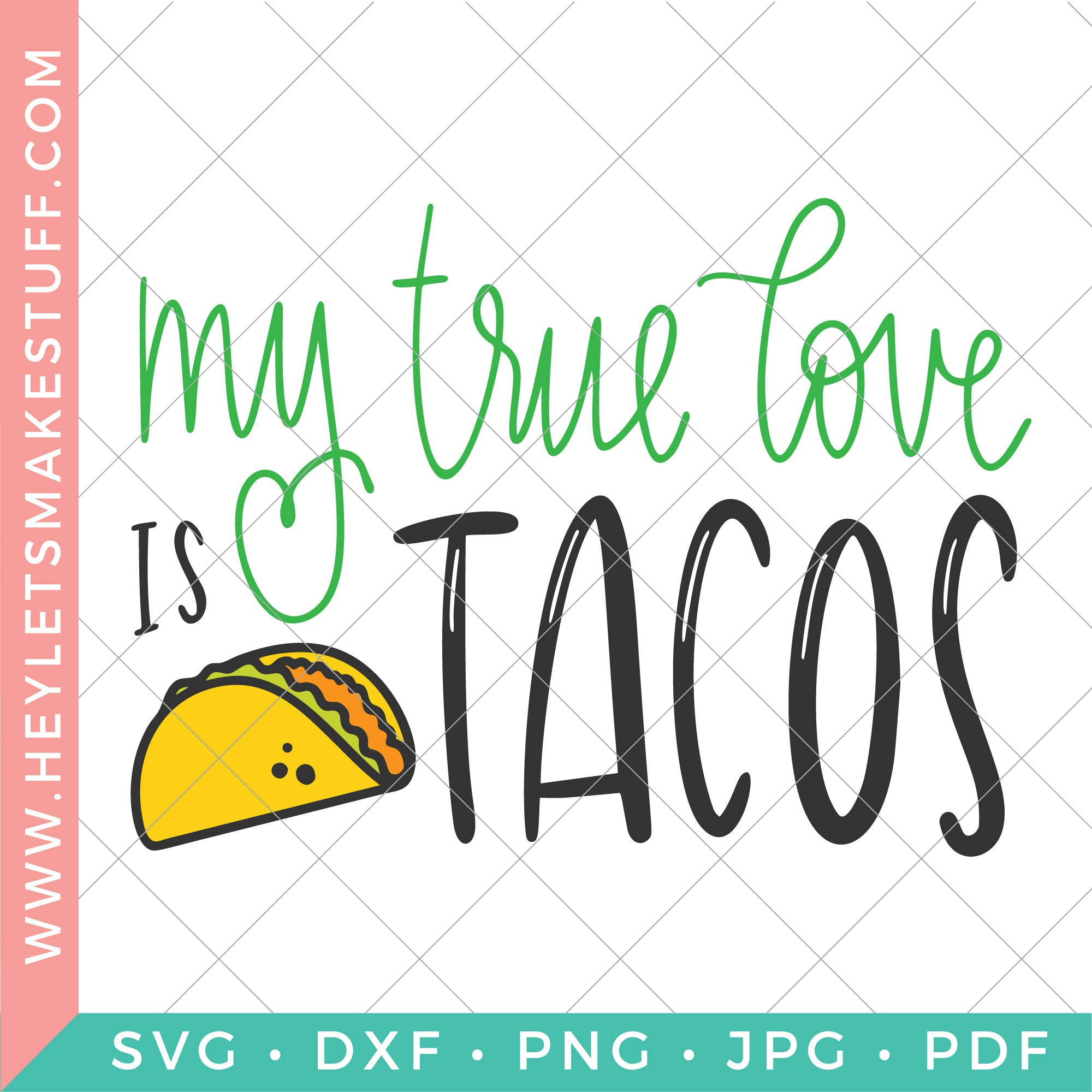 My True Love is Tacos