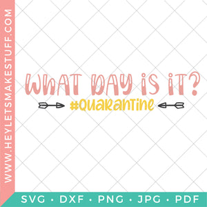What Day Is It? Quarantine