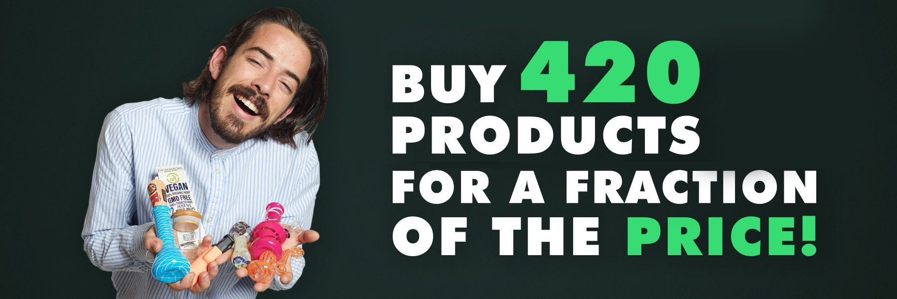 Buy 420 products for a fraction of the price