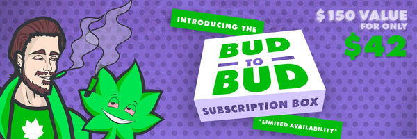 Bud to Bud stoner subscription box