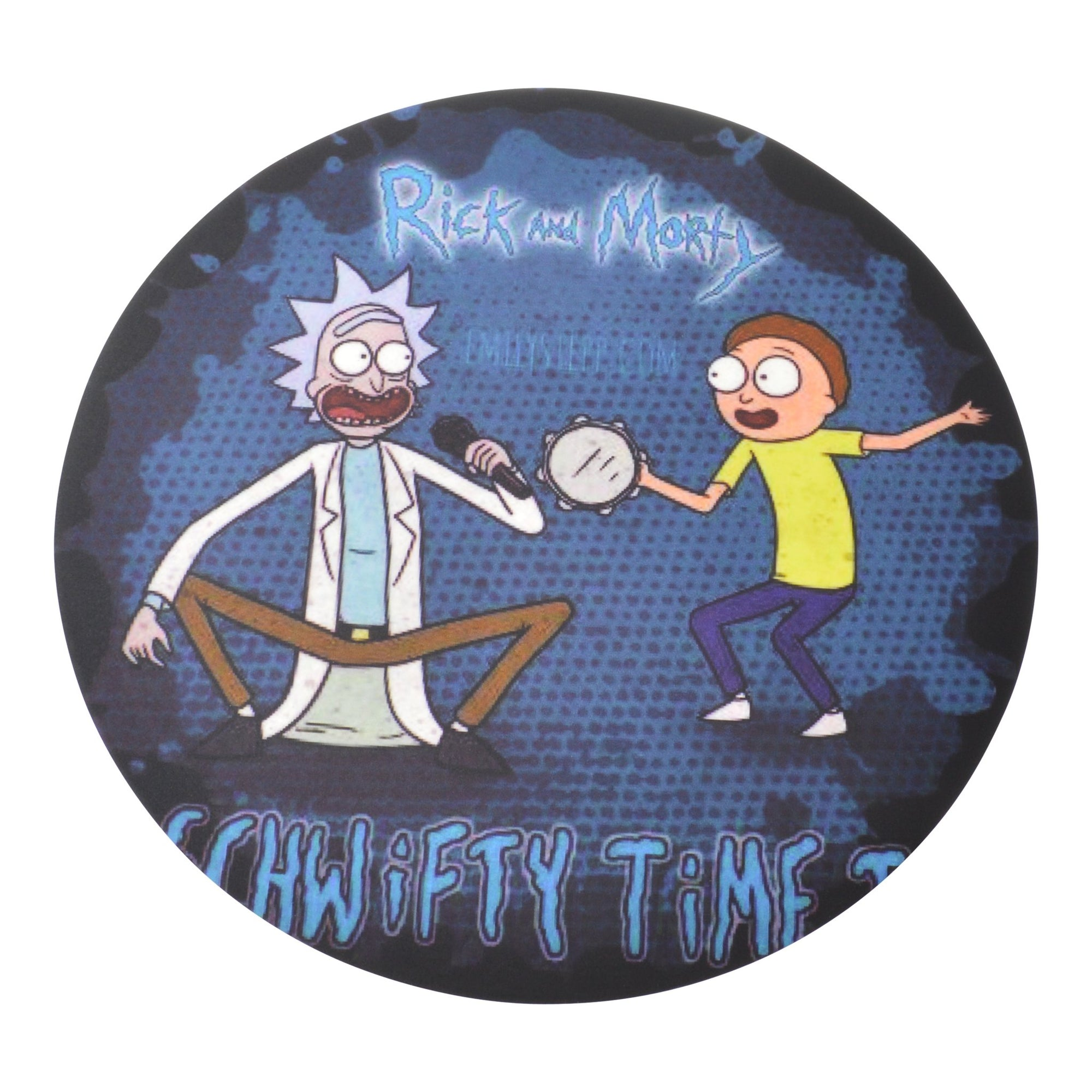 Round RnM silicone mat smoking accessory RIck holding a mic singing Morty holding a tambourine Schwifty time wording