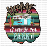 Home is where you park it- RV Serape