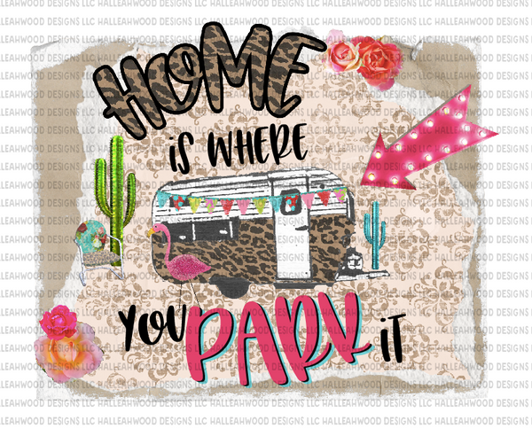 Home is where you park it- RV