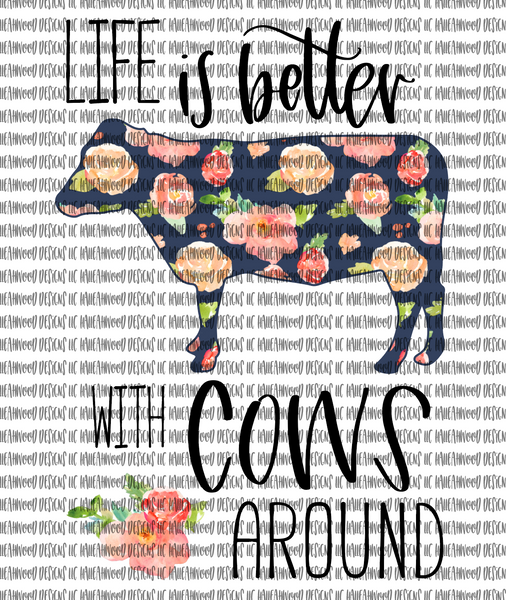 Life is Better... Cows