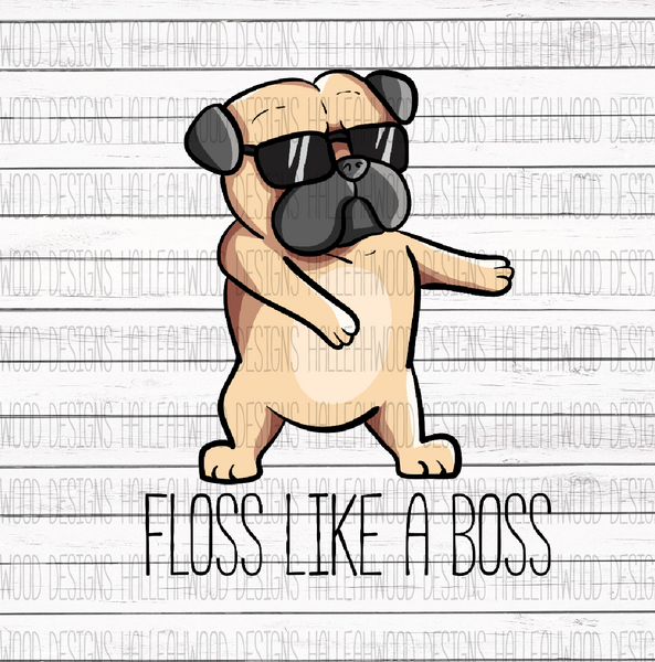 Floss Like a Boss- Pug