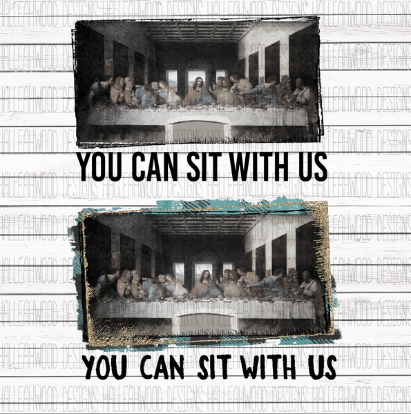 You CAN sit with us- The Last Supper- BUNDLE