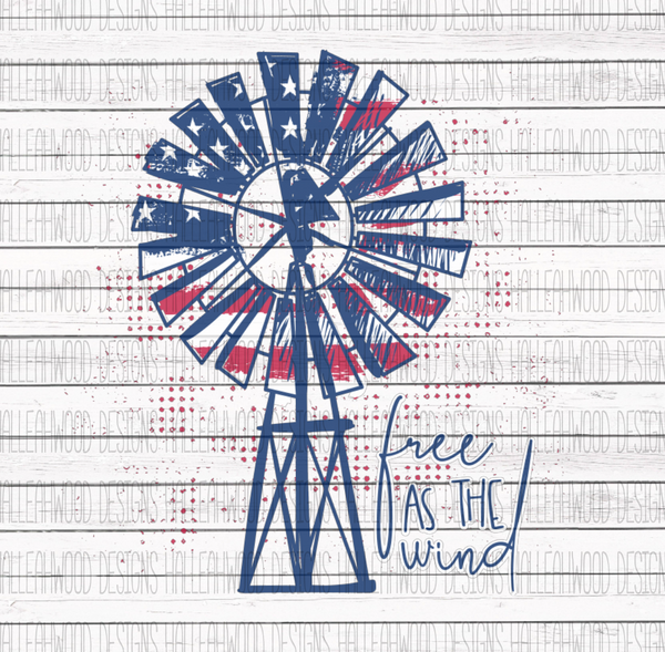Free as the Wind- American Flag- Windmill