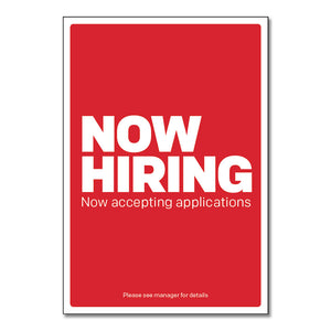 "Now Hiring - Poster   29 In. X 42 In.   <Font Color=""Red""> Other Colors Available </Font>"