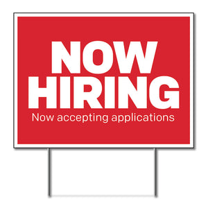 "Now Hiring - Lawn Sign - 24 In. X 18 In.  <Font Color=""Red""> Other Colors Available </Font>"
