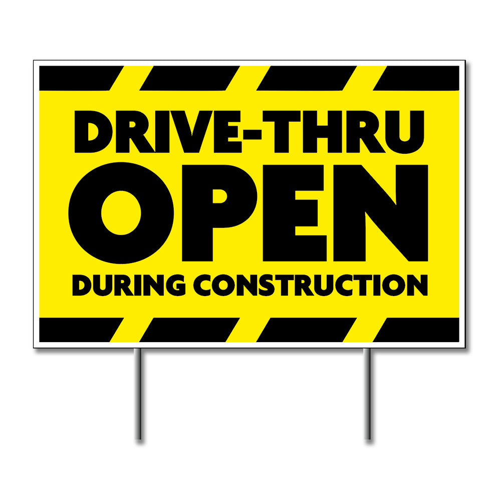 Drive-Thru Open During Construction - Lawn Sign<br>24 In. X 18 In.