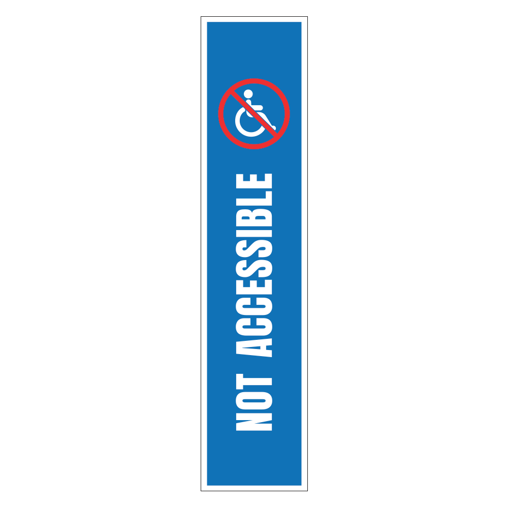 NOT HANDICAP ACCESSIBLE - SIGN <BR> 8 in. x 36 in.