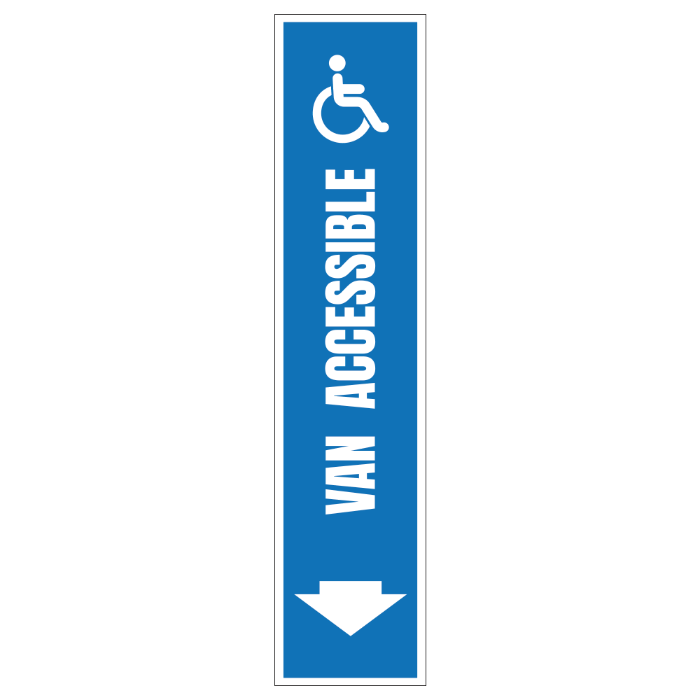 HANDICAP VAN ACCESSIBLE DOWN ARROW - SIGN <BR> 8 in. x 36 in.