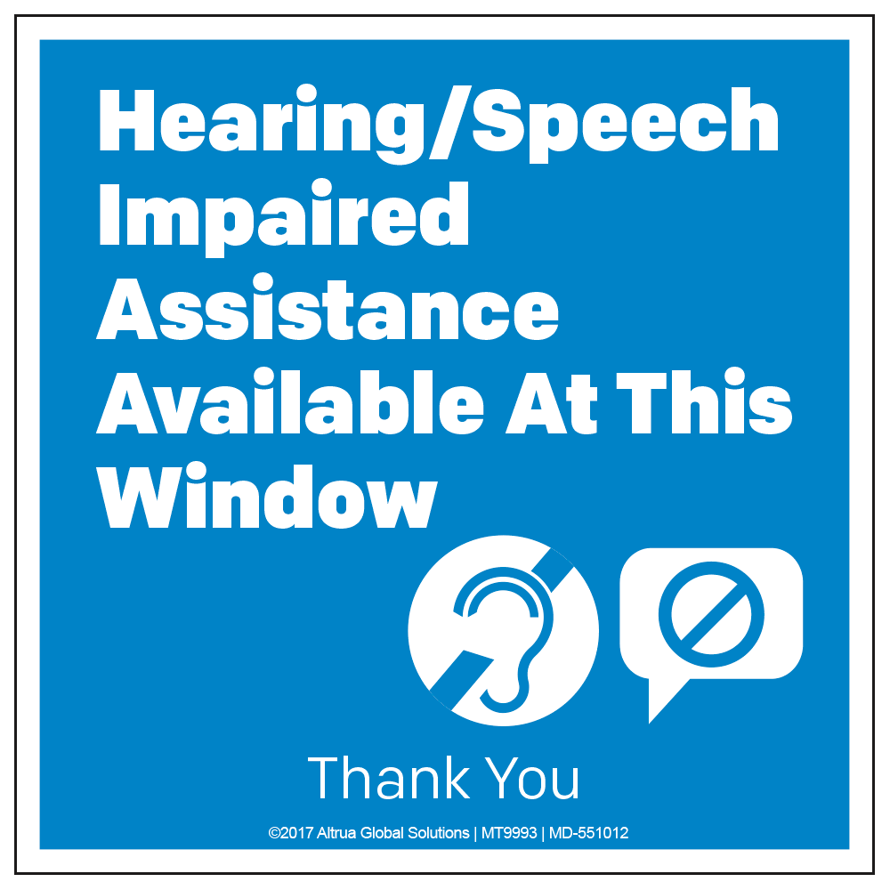 HEARING / SPEECH IMPAIRED ASSISTANCE - DECAL <BR> 10 in. x 10 in.