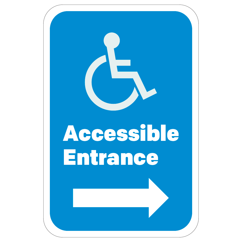 Accessible Entrance, Right Arrow - Sign<BR>12 In. X 18 In.