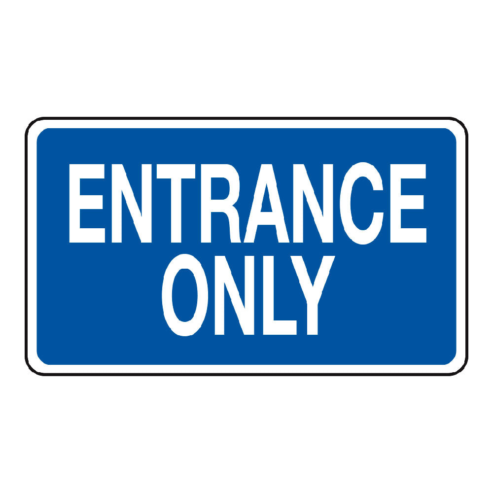 ENTRANCE ONLY (BLUE)- SIGN <BR> 20 in. x 12 in.