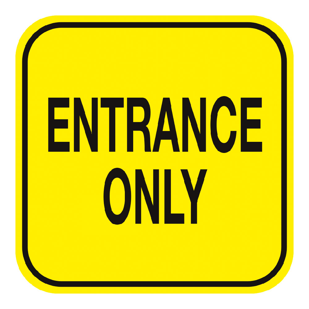 ENTRANCE ONLY (YELLOW) - SIGN <BR> 10 in. x 10 in.