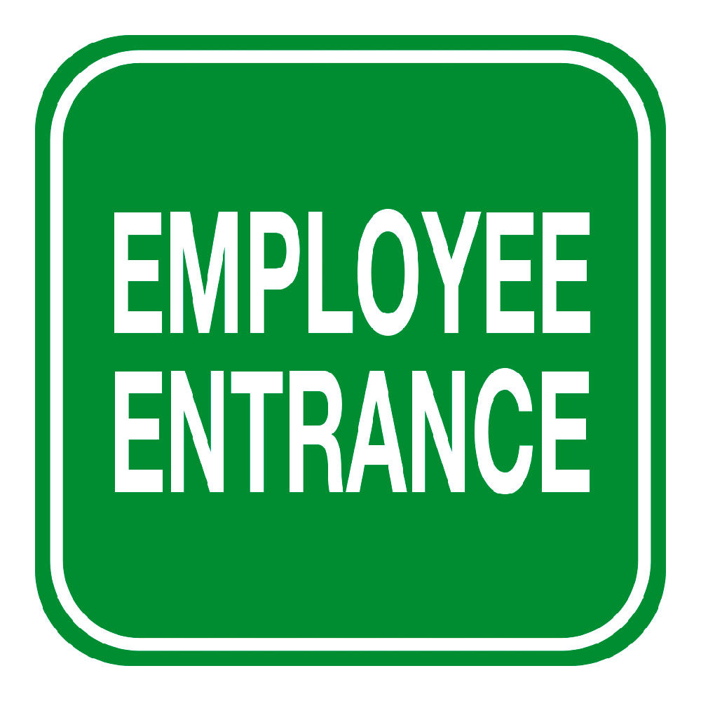 EMPLOYEE ENTRANCE - SIGN <BR> 10 in. x 10 in.
