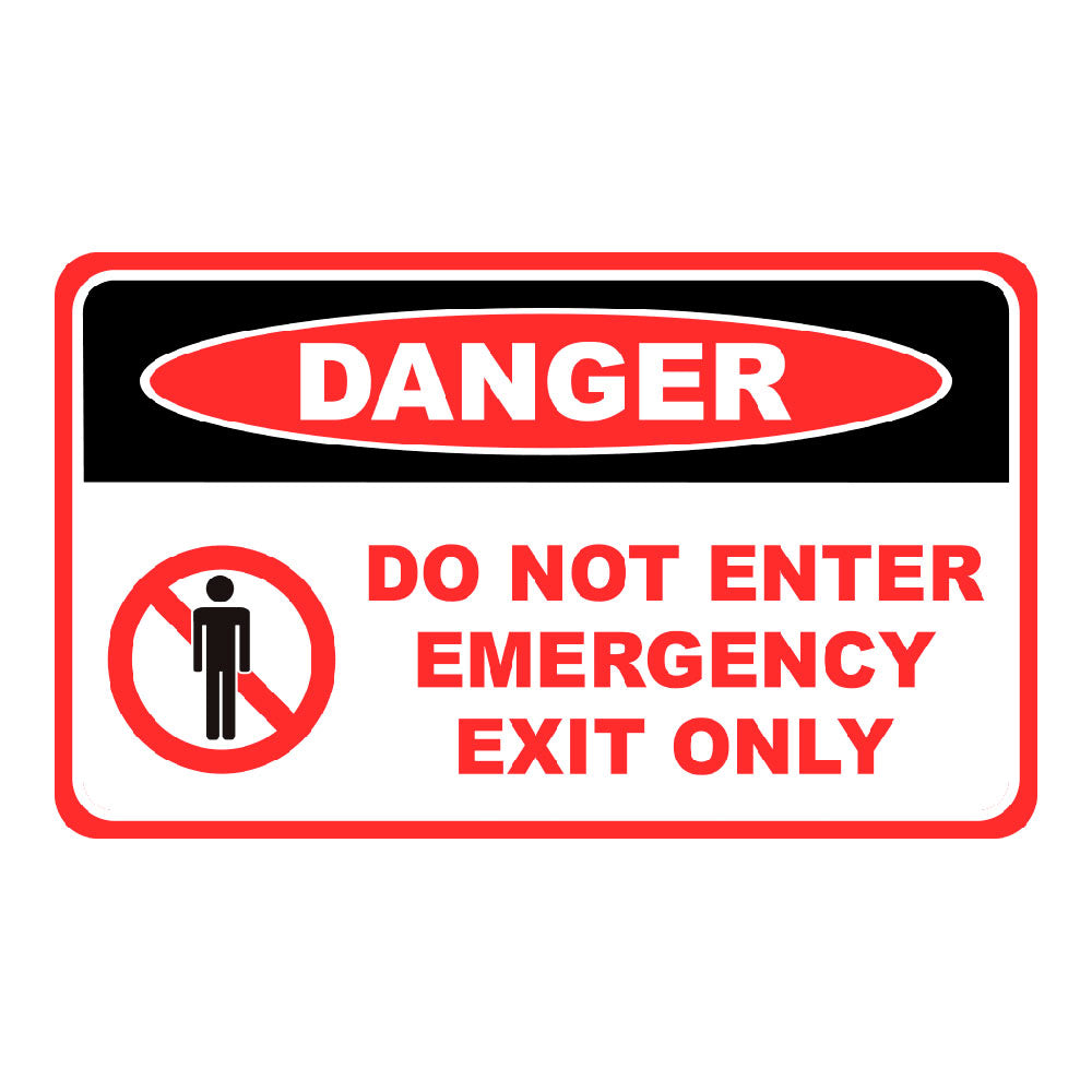 DANGER DO NOT ENTER, EMERGENCY, EXIT ONLY - SIGN <BR> 20 in. x 12 in.