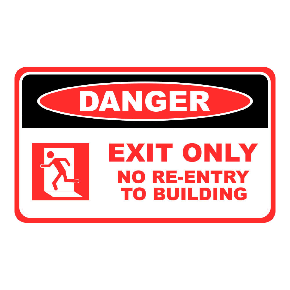 DANGER, EXIT ONLY NO RE-ENTRY - SIGN <BR> 20 in. x 12 in.