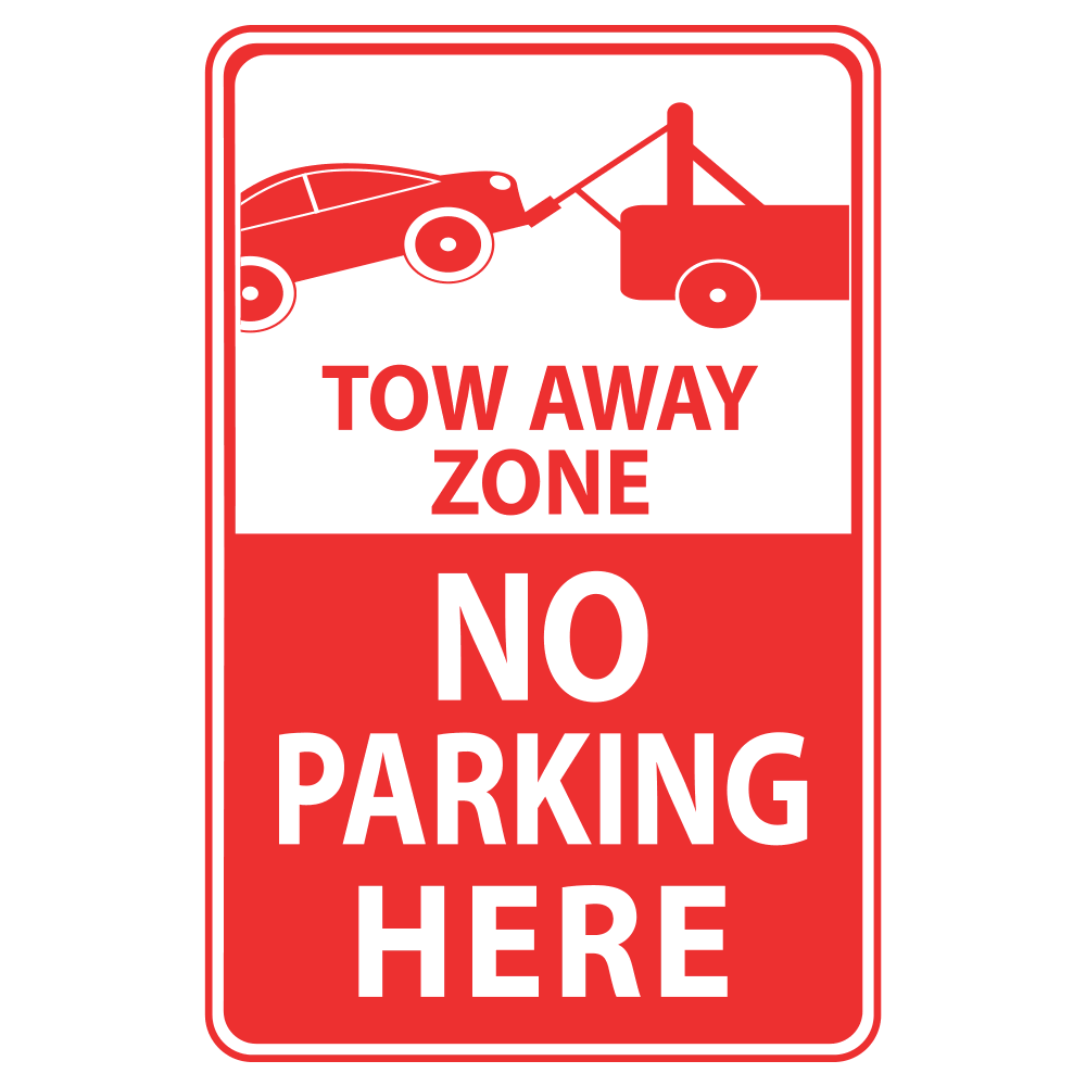TOW AWAY ZONE NO PARKING HERE - SIGN <BR> 12 in. x 18 in.
