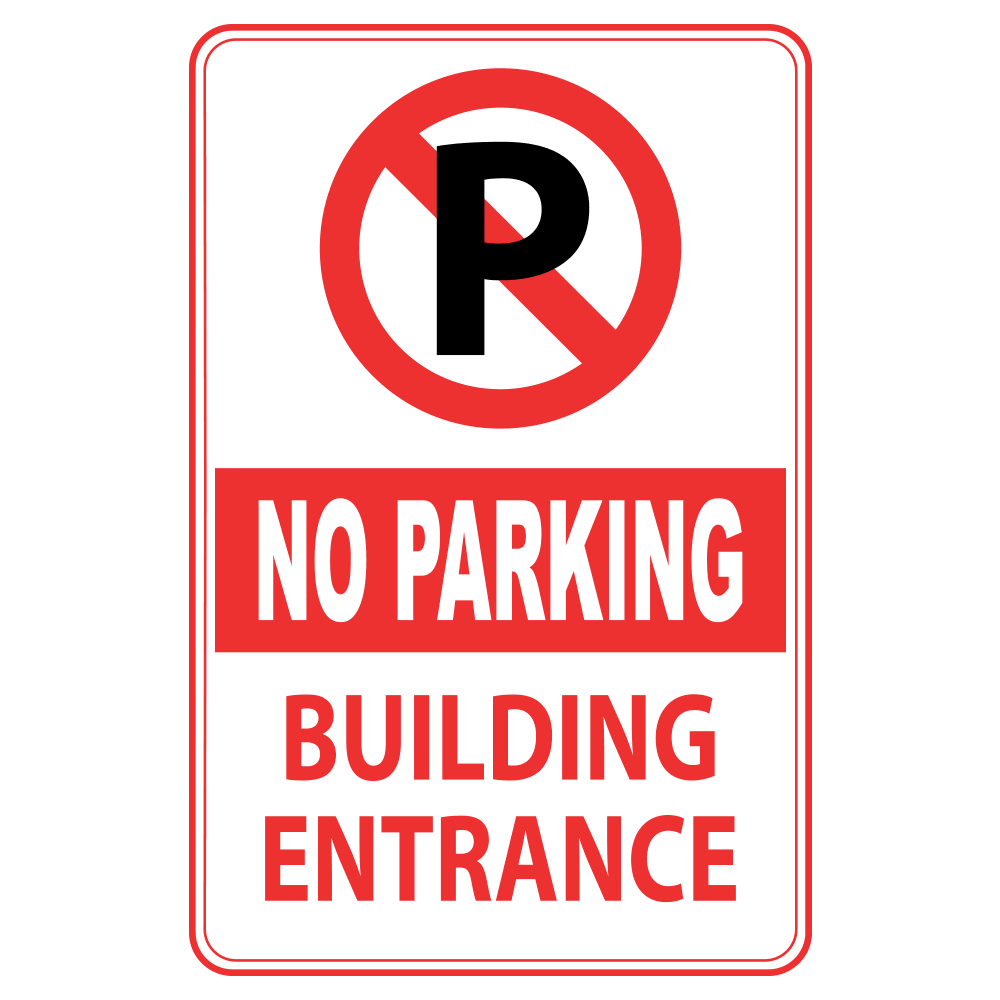 NO PARKING BUILDING ENTRANCE - SIGN <BR> 12 in. x 18 in.