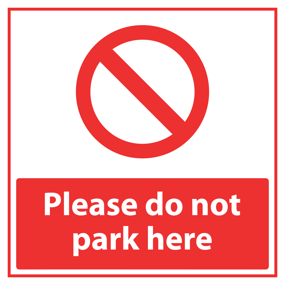 PLEASE DO NOT PARK HERE <BR> 10 in. x 10 in.