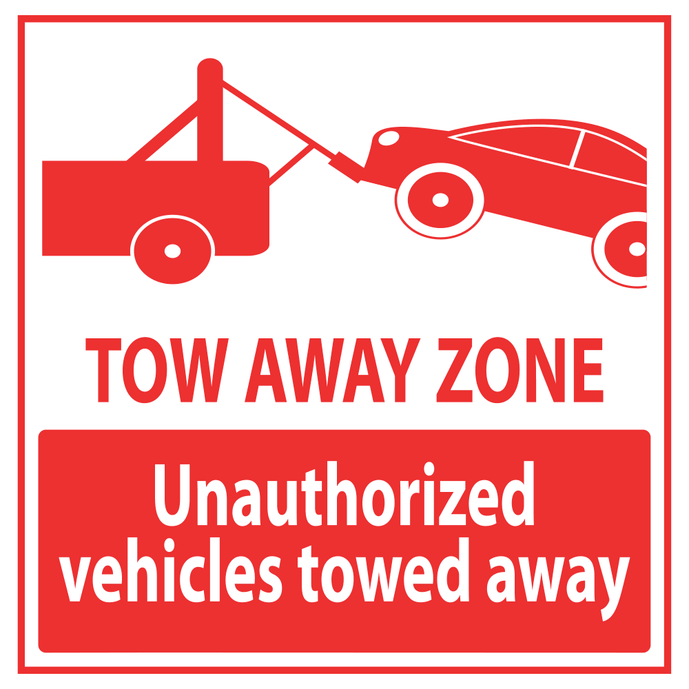 TOW AWAY ZONE UNAUTHORIZED VEHICLES TOWED AWAY - SIGN <BR> 10 in. x 10 in.