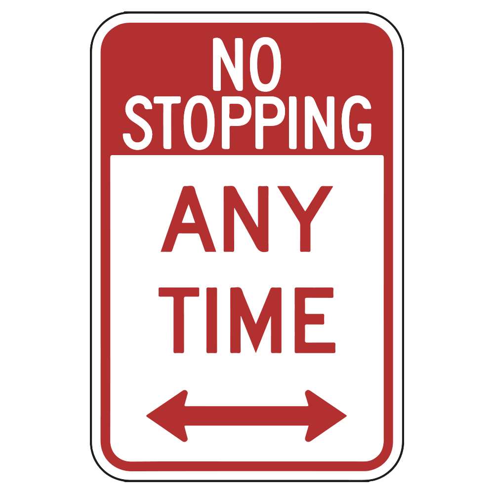 NO STOPPING ANY TIME LEFT AND RIGHT ARROWS - SIGN <BR> 12 in. x 18 in.