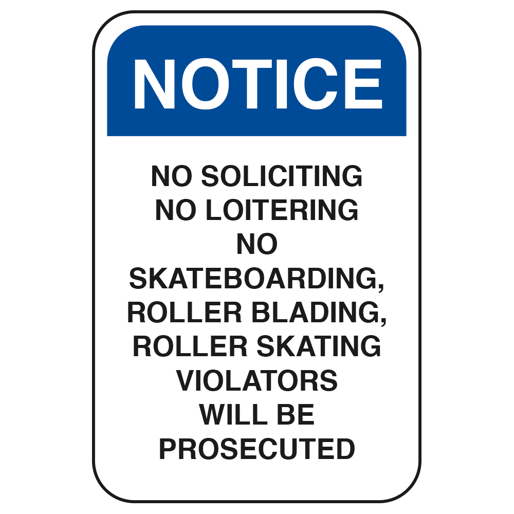 NOTICE NO SOLICITING / NO LOITERING VIOLATORS WILL BE PROSECUTED - SIGN <BR> 12 in. x 18 in.