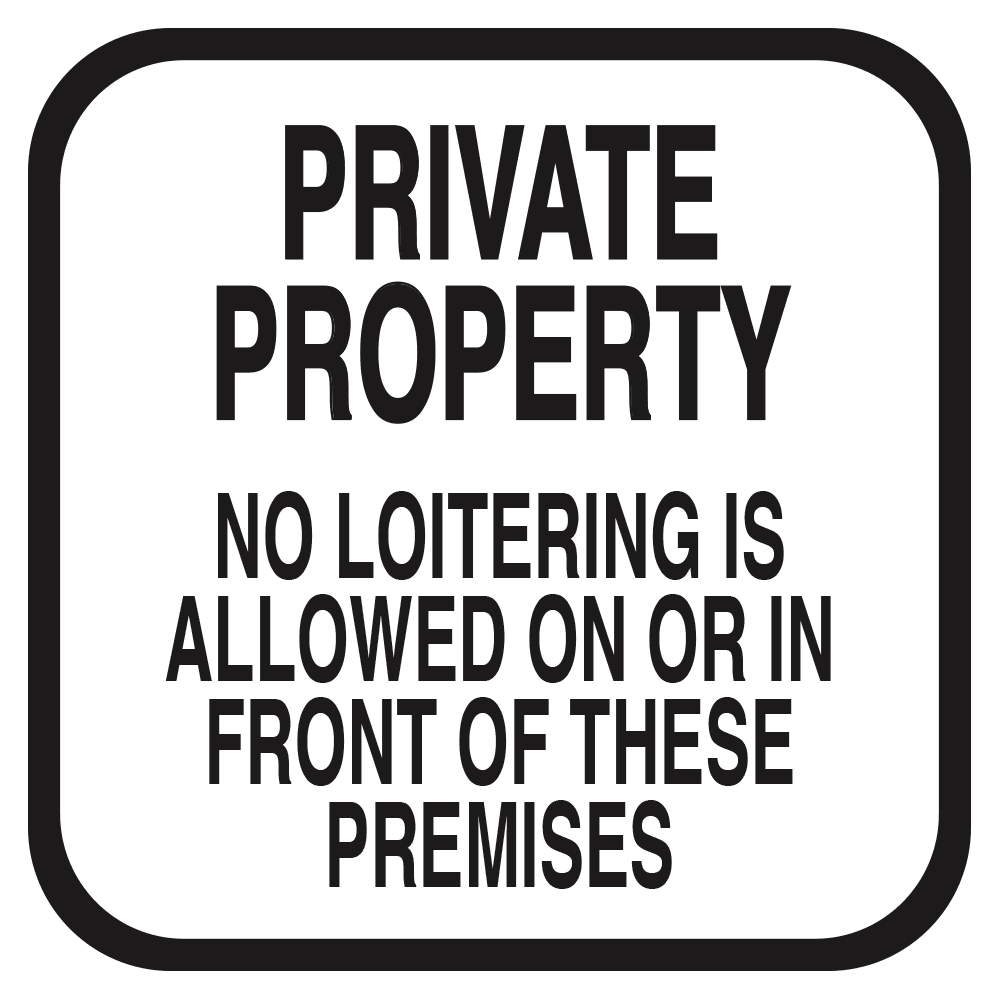 PRIVATE PROPERTY NO LOITERING (WHITE) - SIGN <BR> 10 in. x 10 in.