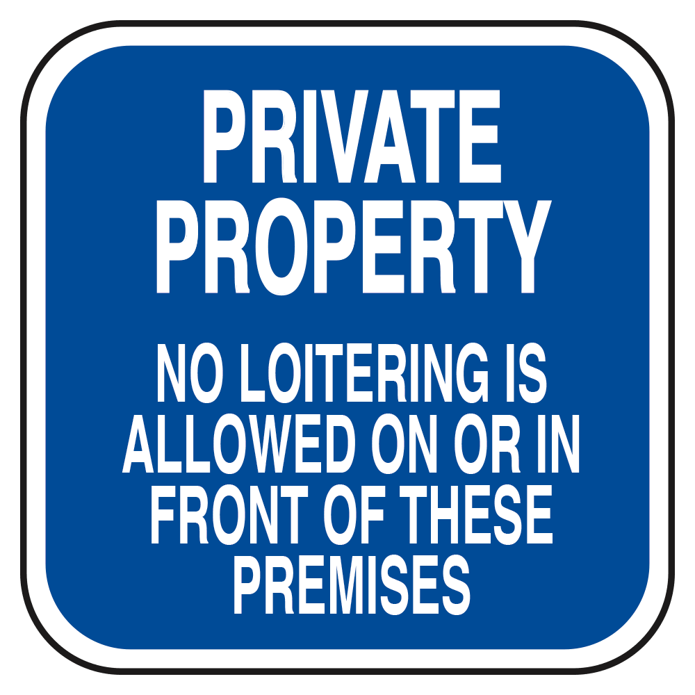 PRIVATE PROPERTY NO LOITERING (BLUE) - SIGN <BR> 10 in. x 10 in.