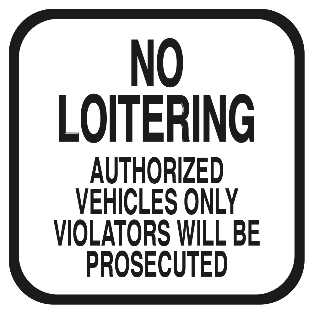 NO LOITERING VIOLATORS WILL BE PROSECUTED (WHITE) - SIGN <BR> 10 in. x 10 in.