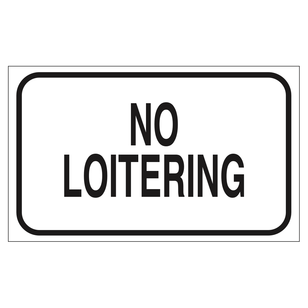 NO LOITERING (WHITE) - SIGN <BR> 20 in. x 12 in.