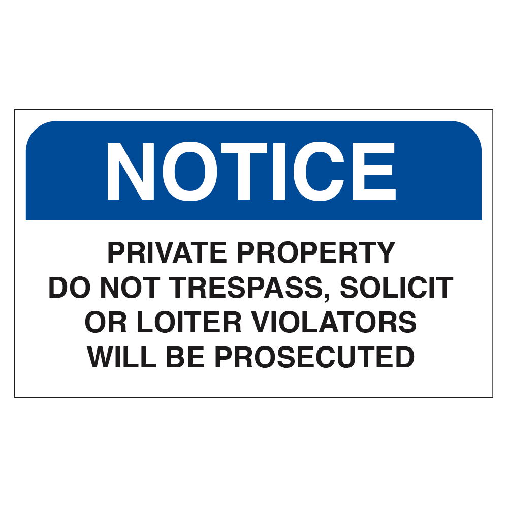 NOTICE PRIVATE PROPERTY, DO NOT TRESPASS, SOLICIT OR LOITER - SIGN <BR> 20 in. x 12 in.