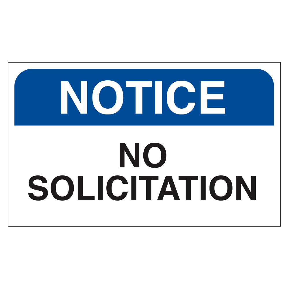 NOTICE NO SOLICITATION - SIGN <BR> 20 in. x 12 in.