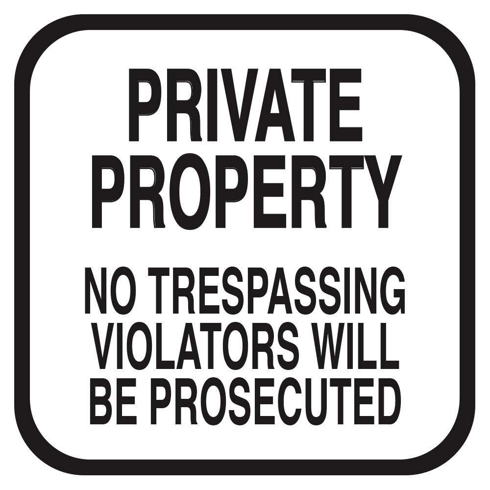PRIVATE PROPERTY NO TRESPASSING (WHITE) - SIGN <BR> 10 in. x 10 in.