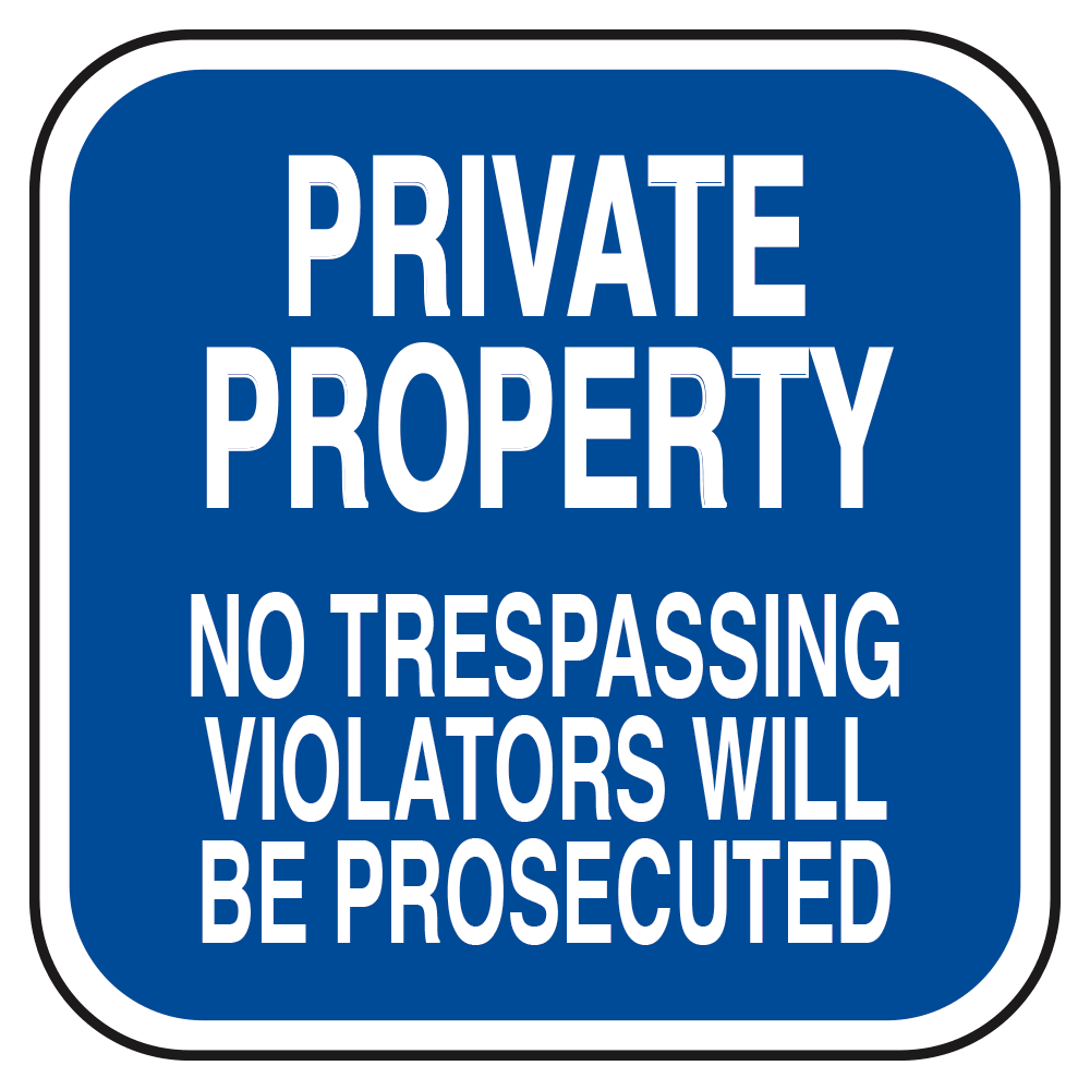 PRIVATE PROPERTY NO TRESPASSING (BLUE) - SIGN <BR> 10 in. x 10 in.