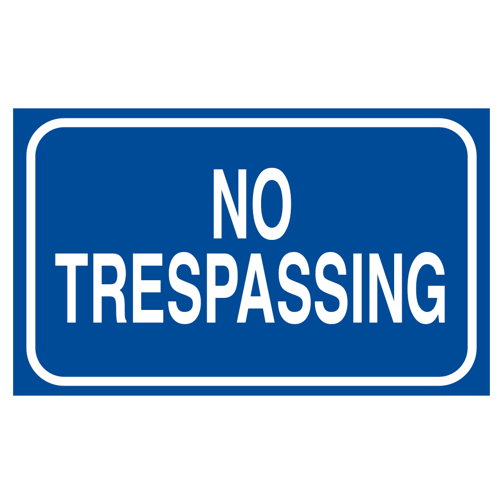 NO TRESPASSING - SIGN <BR> 20 in. x 12 in.