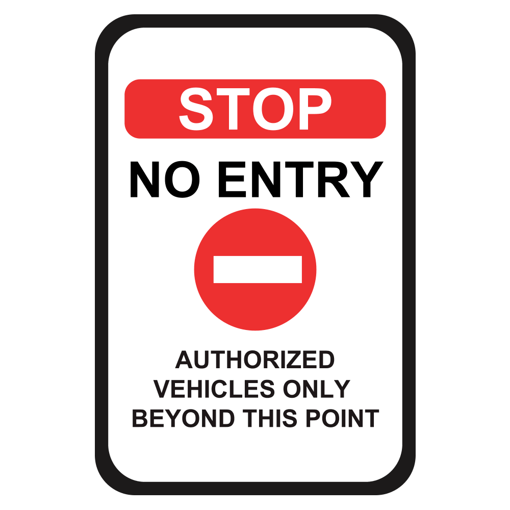 STOP NO ENTRY AUTHORIZED VEHICLES ONLY - SIGN <BR> 12 in. x 18 in.