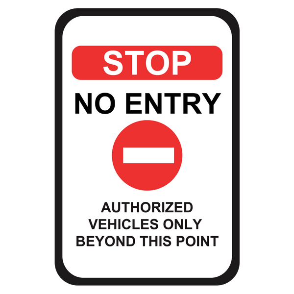 Stop No Entry Authorized Vehicles Only Sign 12 In X 18