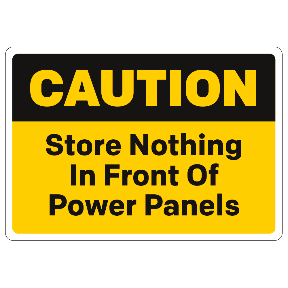 CAUTION STORE NOTHING IN FRONT OF POWER PANELS - DECAL <BR> 10 in. x 7 in.