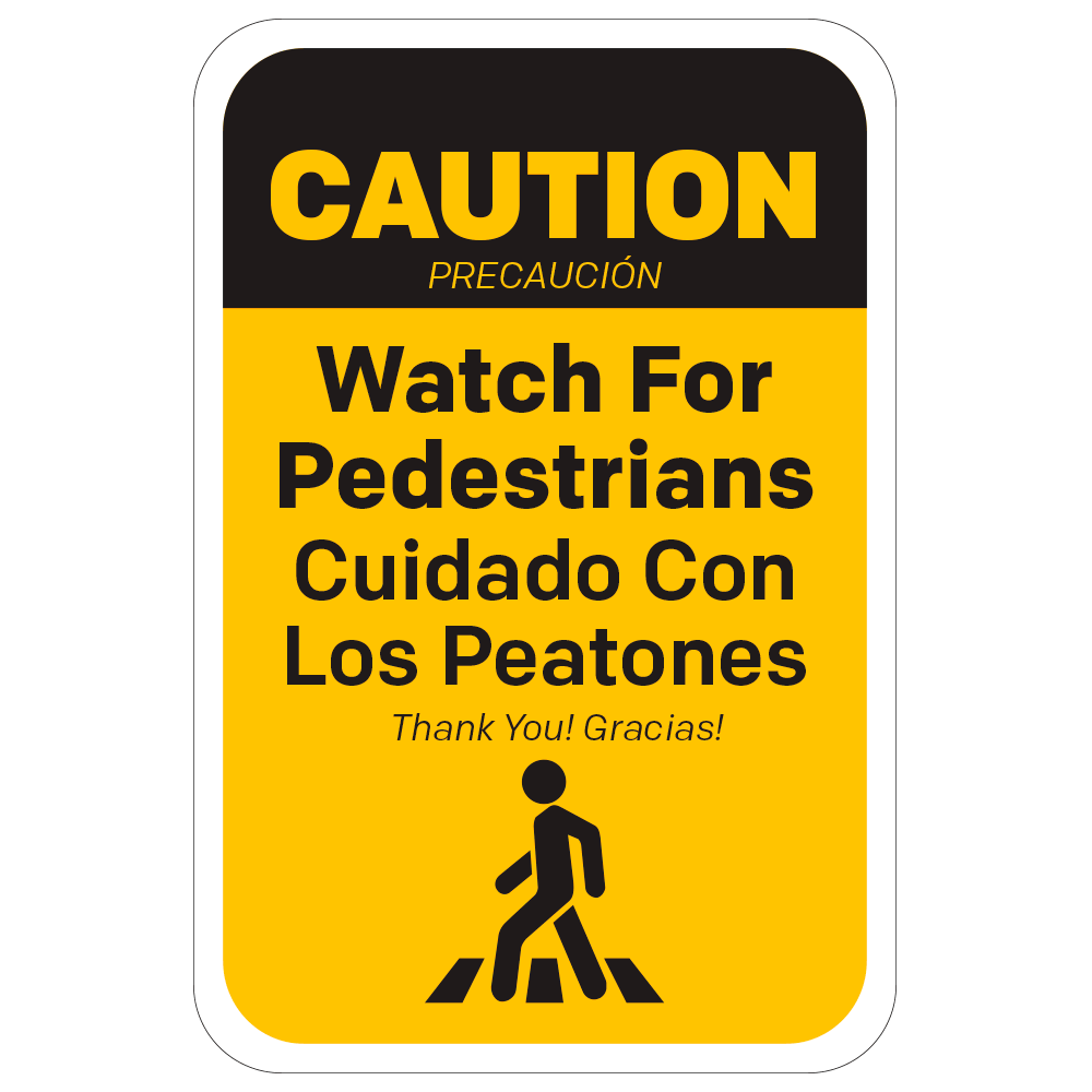 WATCH FOR PEDESTRIANS (BILINGUAL) - SIGN <BR> 12 in. x 18 in.
