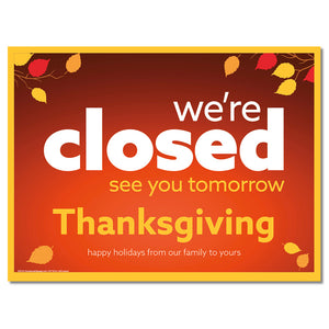 CLOSED THANKSGIVING - LAWN SIGN <br>24 in. x 18 in.