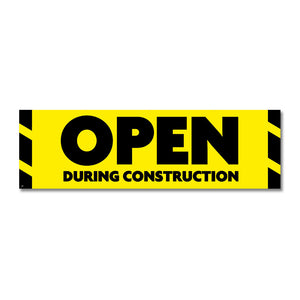 Open During Construction - Banner - 10 Ft. X 3 Ft.