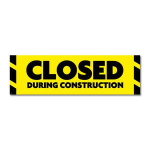 Closed During Construction - Banner<BR>10 Ft. X 3 Ft.
