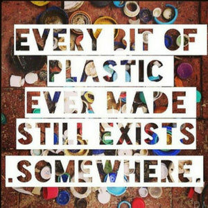 Every Bit of Plastic Ever Made Still Exists. Somewhere.