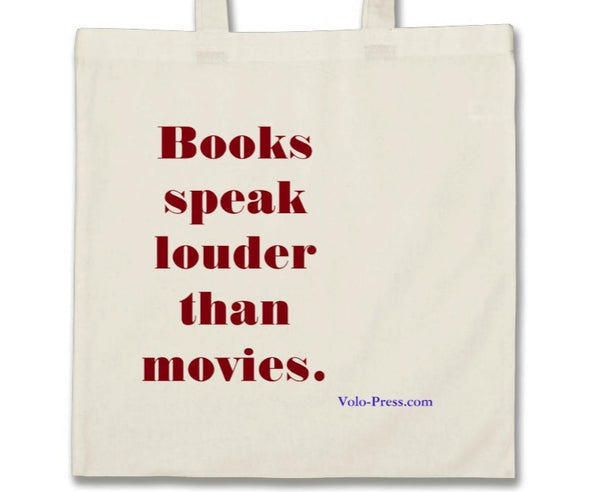 'Books speak louder than movies' Tote