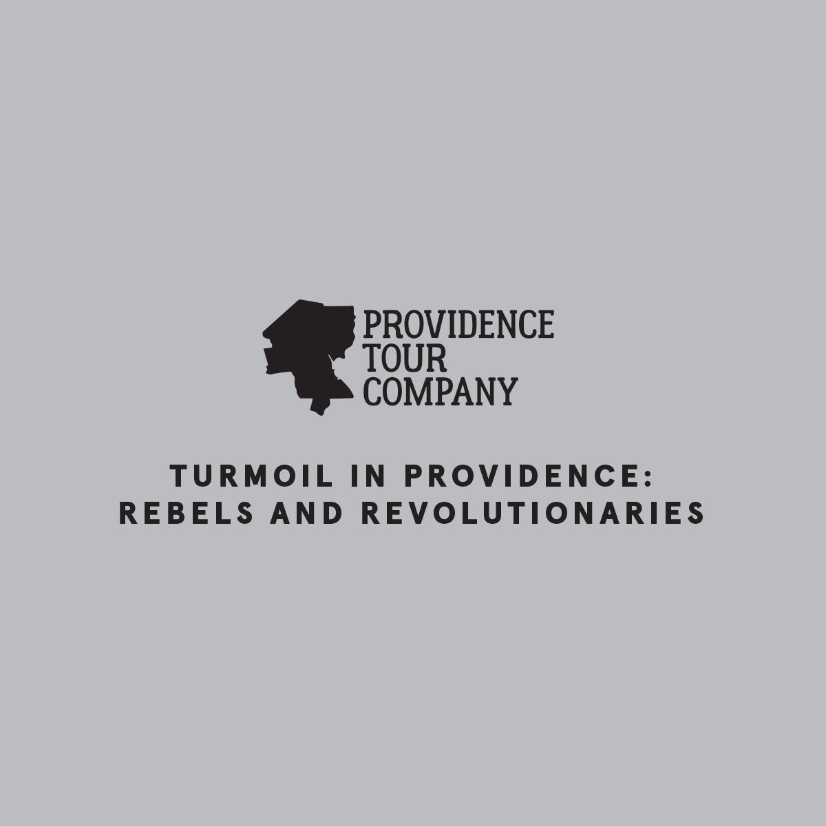 Providence Tour Company – Rebels and Revolutionaries