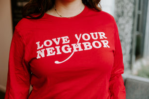 Love Your Neighbor Long Sleeve