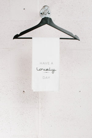 Have a Lovely Day Tea Towel